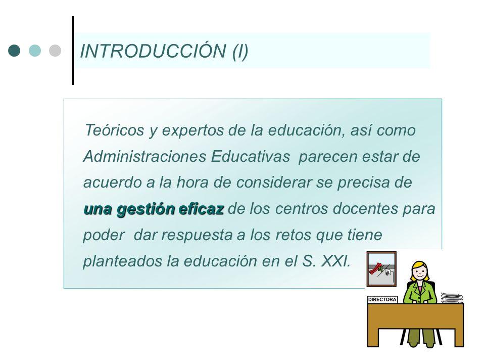 INTRODUCCIÓN (I) una gestión eficaz Teóricos y expertos de la educación, así como Administraciones Educativas parecen estar de acuerdo a la hora de co