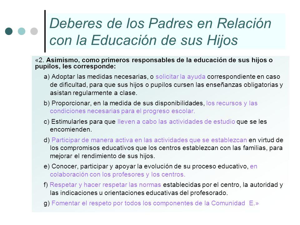 «2. Asimismo, como primeros responsables de la educación de sus hijos o pupilos, les corresponde: a) Adoptar las medidas necesarias, o solicitar la ay