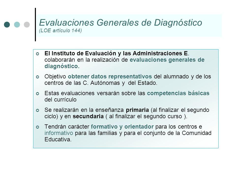El Instituto de Evaluación y las Administraciones E. colaborarán en la realización de evaluaciones generales de diagnóstico. Objetivo obtener datos re