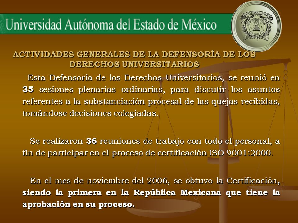 ACTIVIDADES GENERALES DE LA DEFENSORÍA DE LOS DERECHOS UNIVERSITARIOS Esta Defensoría de los Derechos Universitarios, se reunió en 35 sesiones plenari
