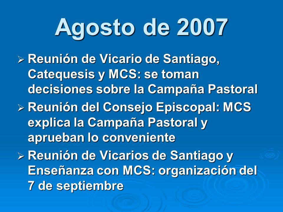 Agosto de 2007 Reunión de Vicario de Santiago, Catequesis y MCS: se toman decisiones sobre la Campaña Pastoral Reunión de Vicario de Santiago, Cateque