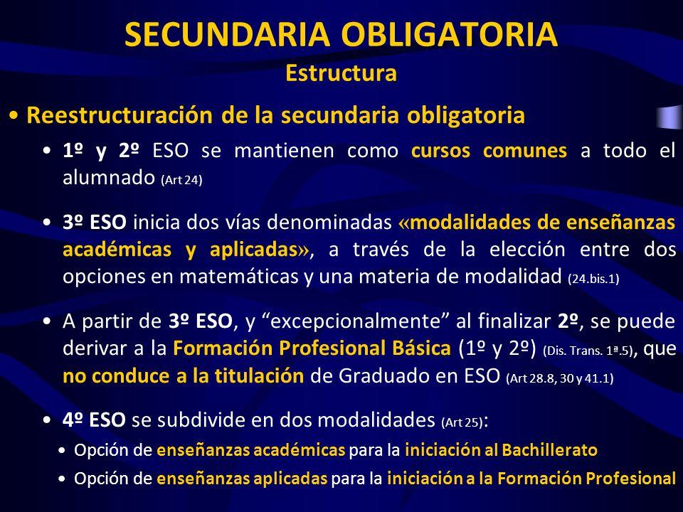 Reestructuración de la secundaria obligatoria 1º y 2º ESO se mantienen como cursos comunes a todo el alumnado (Art 24) 3º ESO inicia dos vías denomina