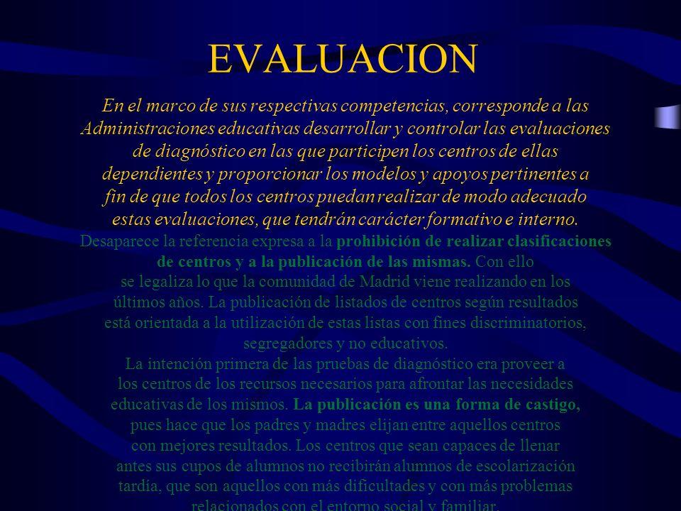 EVALUACION En el marco de sus respectivas competencias, corresponde a las Administraciones educativas desarrollar y controlar las evaluaciones de diag