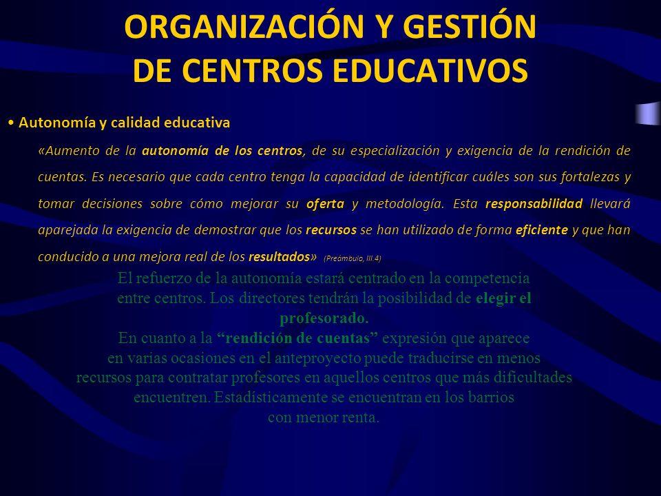 Autonomía y calidad educativa «Aumento de la autonomía de los centros, de su especialización y exigencia de la rendición de cuentas.