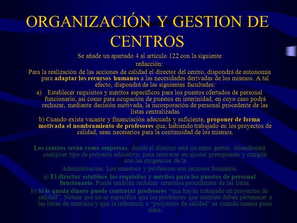 ORGANIZACIÓN Y GESTION DE CENTROS Se añade un apartado 4 al artículo 122 con la siguiente redacción: Para la realización de las acciones de calidad el