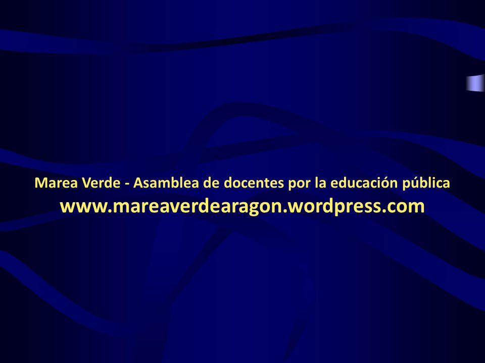 Marea Verde - Asamblea de docentes por la educación pública www.mareaverdearagon.wordpress.com