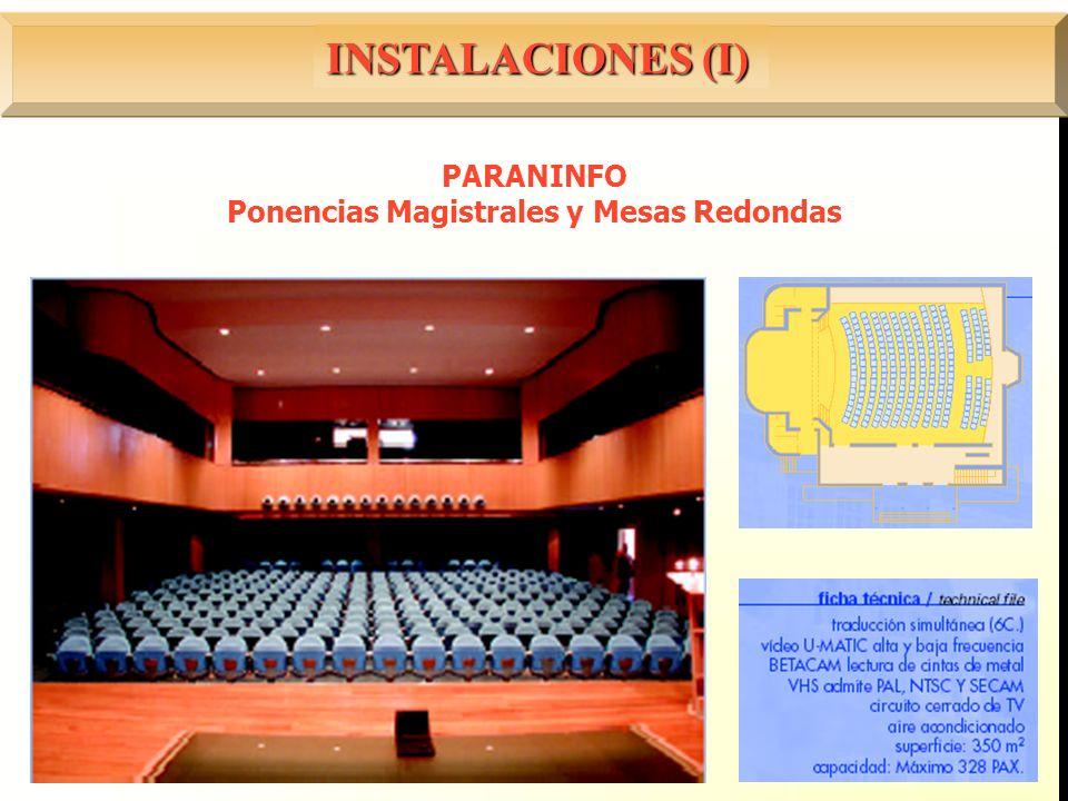 INSTALACIONES (I) PARANINFO Ponencias Magistrales y Mesas Redondas