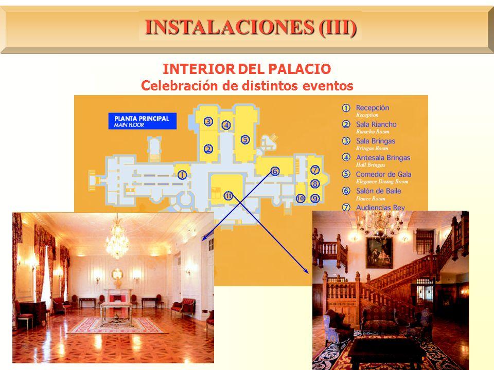INSTALACIONES (III) INTERIOR DEL PALACIO C elebración de distintos eventos