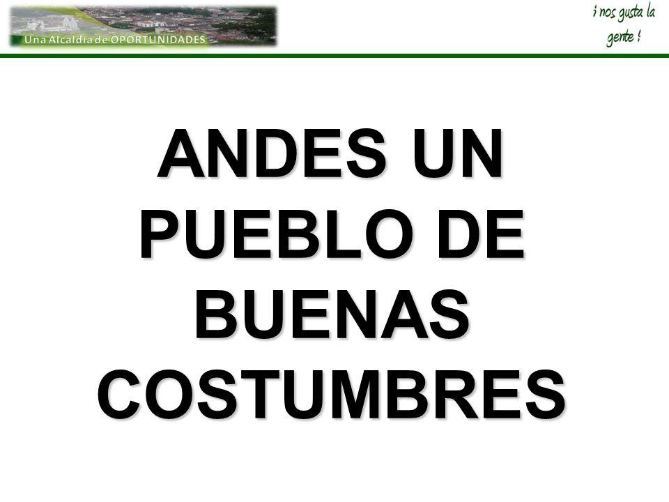 ANDES UN PUEBLO DE BUENAS COSTUMBRES
