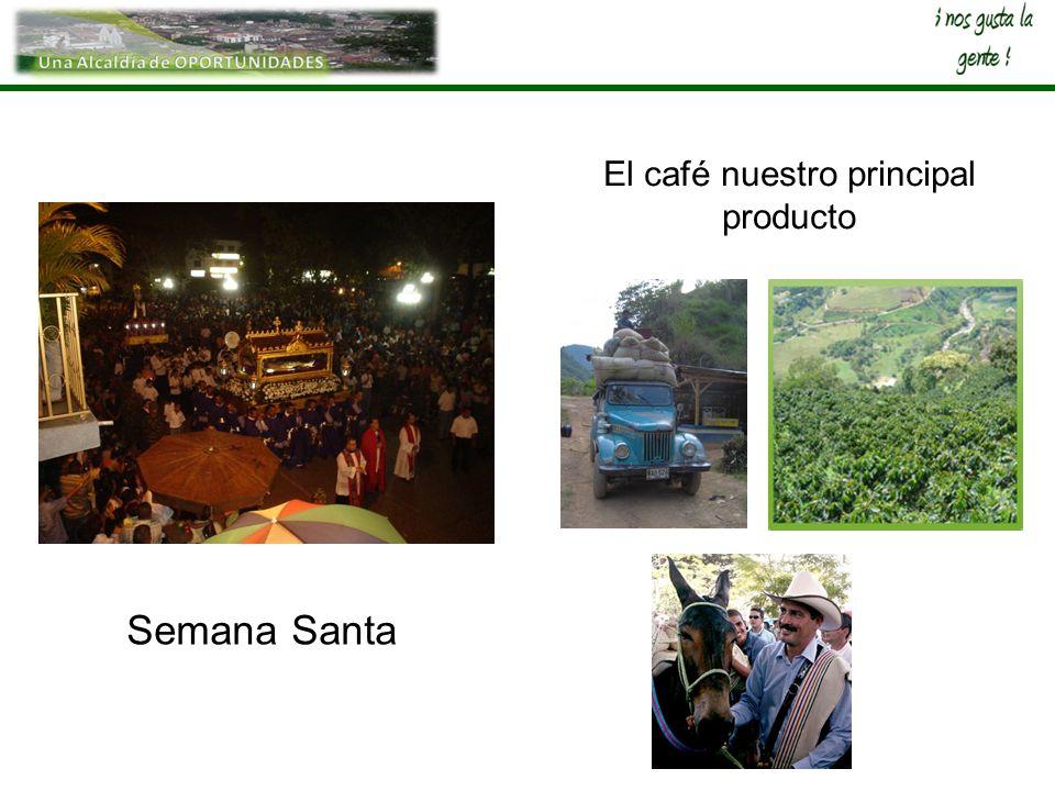 Semana Santa El café nuestro principal producto