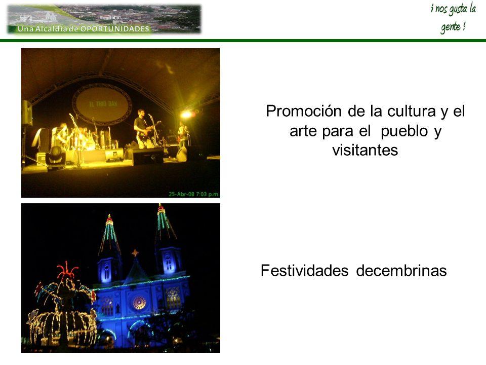 Festividades decembrinas Promoción de la cultura y el arte para el pueblo y visitantes