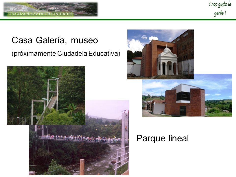 Parque lineal Casa Galería, museo (próximamente Ciudadela Educativa)