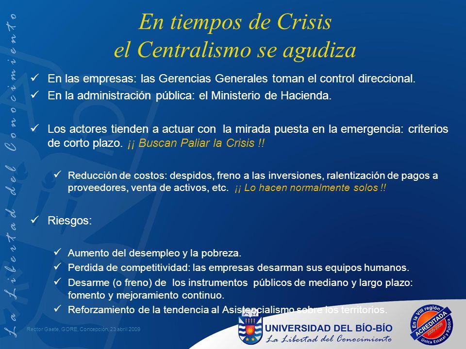 En tiempos de Crisis el Centralismo se agudiza En las empresas: las Gerencias Generales toman el control direccional.