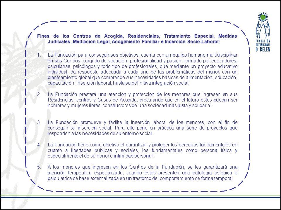 Fines de los Centros de Acogida, Residenciales, Tratamiento Especial, Medidas Judiciales, Mediación Legal, Acogimiento Familiar e Inserción Socio-Labo