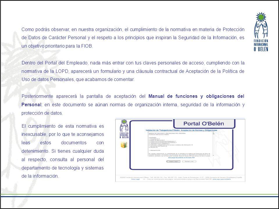 Como podrás observar, en nuestra organización, el cumplimiento de la normativa en materia de Protección de Datos de Carácter Personal y el respeto a l