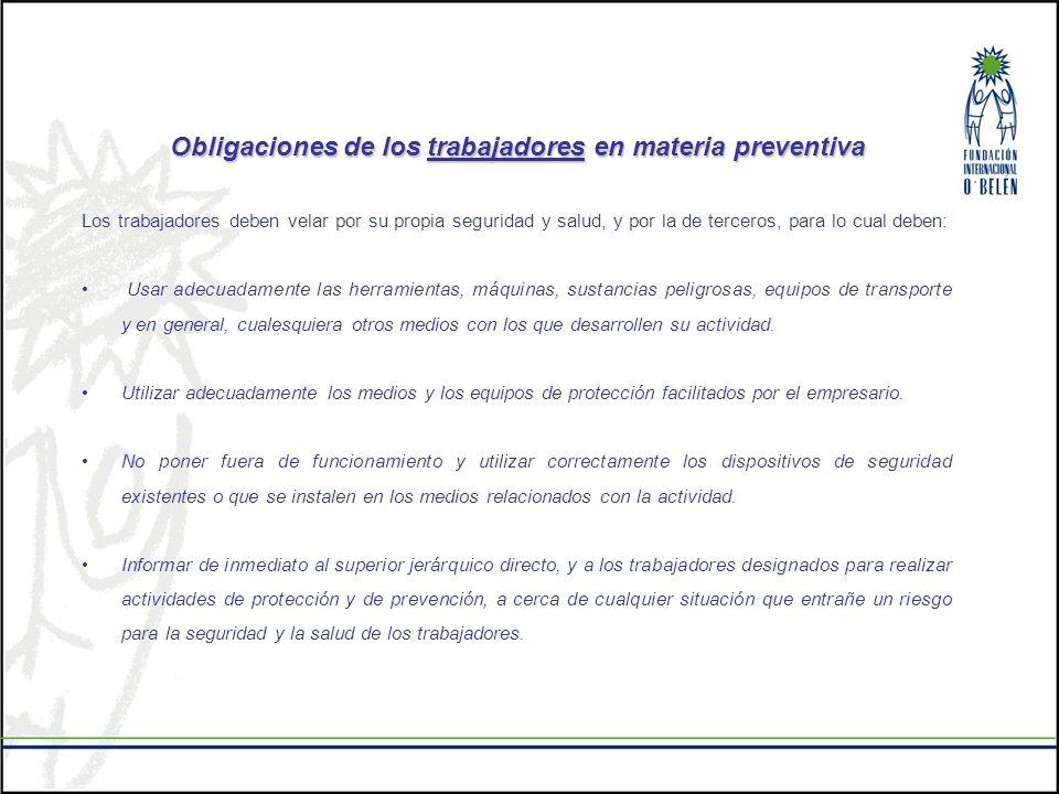 Obligaciones de los trabajadores en materia preventiva Los trabajadores deben velar por su propia seguridad y salud, y por la de terceros, para lo cua