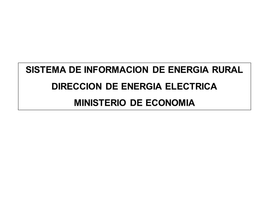 SISTEMA DE INFORMACION DE ENERGIA RURAL DIRECCION DE ENERGIA ELECTRICA MINISTERIO DE ECONOMIA