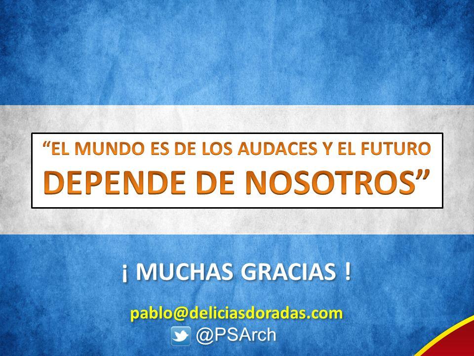 ¡ MUCHAS GRACIAS ! pablo@deliciasdoradas.com @PSArch ¡ MUCHAS GRACIAS ! pablo@deliciasdoradas.com @PSArch