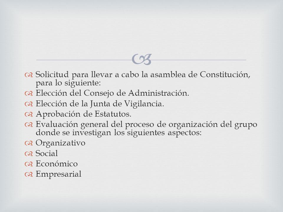 Solicitud para llevar a cabo la asamblea de Constitución, para lo siguiente: Elección del Consejo de Administración.