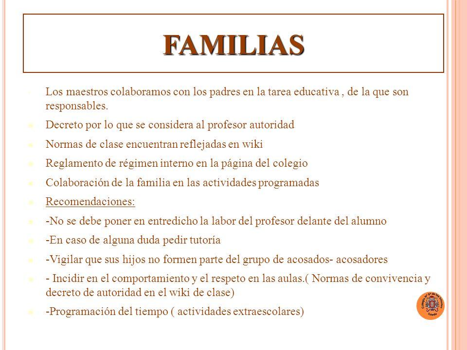 FAMILIAS Los maestros colaboramos con los padres en la tarea educativa, de la que son responsables.