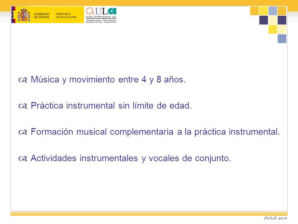 Música y movimiento entre 4 y 8 años. Práctica instrumental sin límite de edad. Formación musical complementaria a la práctica instrumental. Actividad