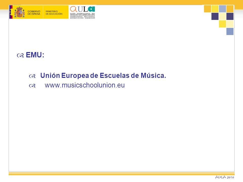 EMU: Unión Europea de Escuelas de Música. www.musicschoolunion.eu