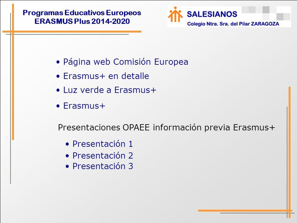 Programas Educativos Europeos ERASMUS Plus 2014-2020 ERASMUS PLUS Destinatarios: Sector público y privado.