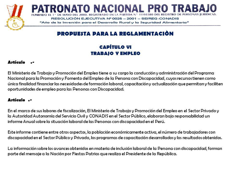 PROPUESTA PARA LA REGLAMENTACIÒN CAPÍTULO VI TRABAJO Y EMPLEO Artículo.- El Ministerio de Trabajo y Promoción del Empleo tiene a su cargo la conducció