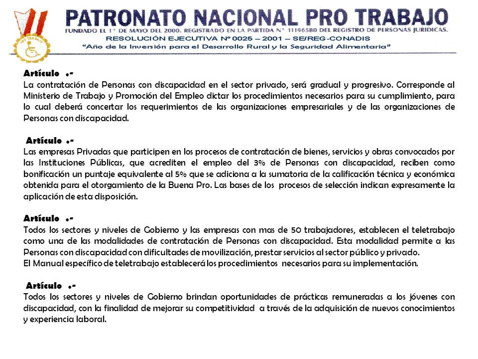 Artículo.- La contratación de Personas con discapacidad en el sector privado, será gradual y progresivo. Corresponde al Ministerio de Trabajo y Promoc