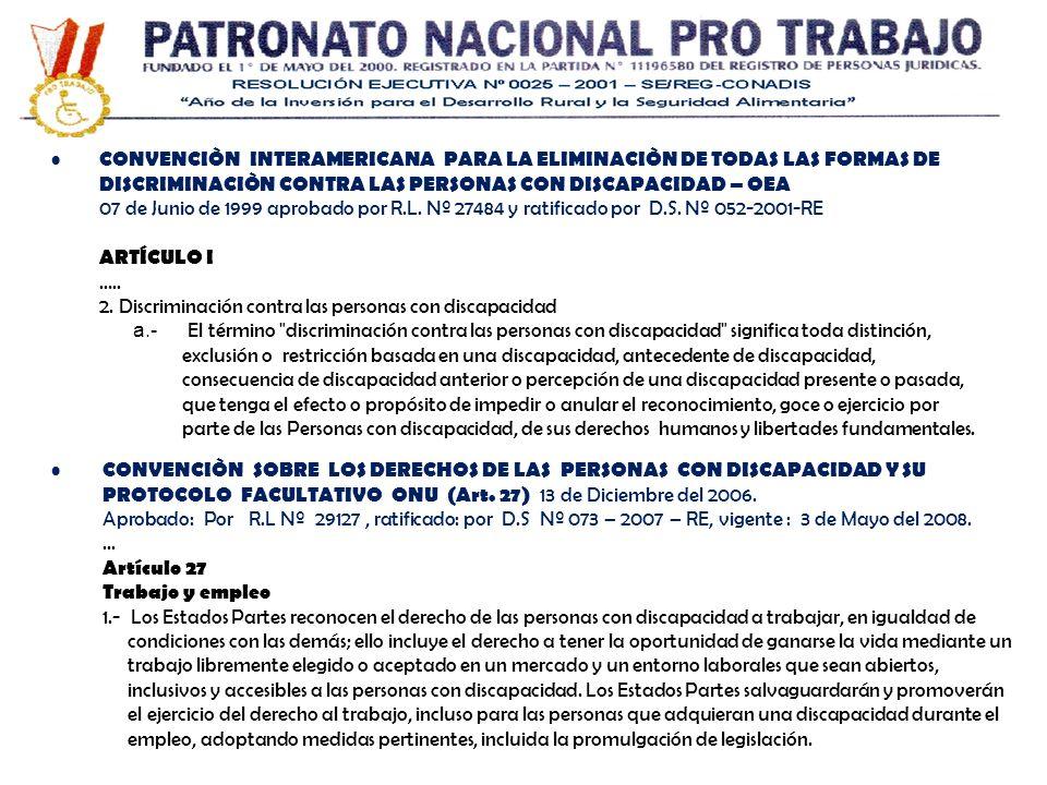 CONVENCIÒN INTERAMERICANA PARA LA ELIMINACIÒN DE TODAS LAS FORMAS DE DISCRIMINACIÒN CONTRA LAS PERSONAS CON DISCAPACIDAD – OEA 07 de Junio de 1999 apr