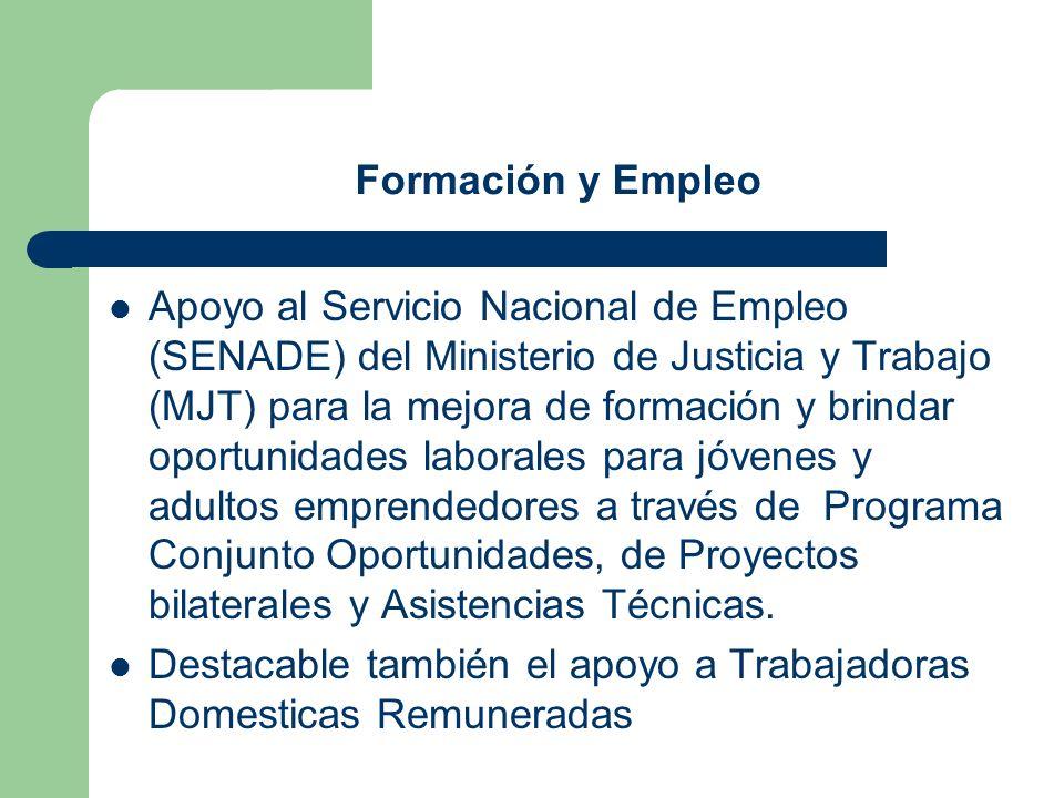 Formación y Empleo Apoyo al Servicio Nacional de Empleo (SENADE) del Ministerio de Justicia y Trabajo (MJT) para la mejora de formación y brindar opor