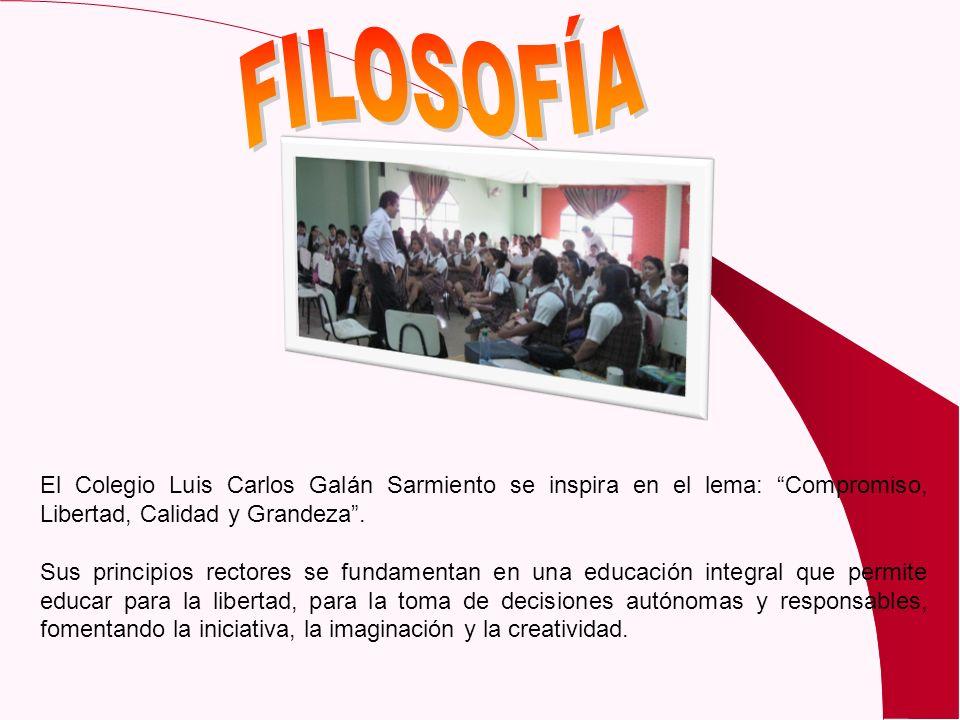 El Colegio Luis Carlos Galán Sarmiento se inspira en el lema: Compromiso, Libertad, Calidad y Grandeza. Sus principios rectores se fundamentan en una