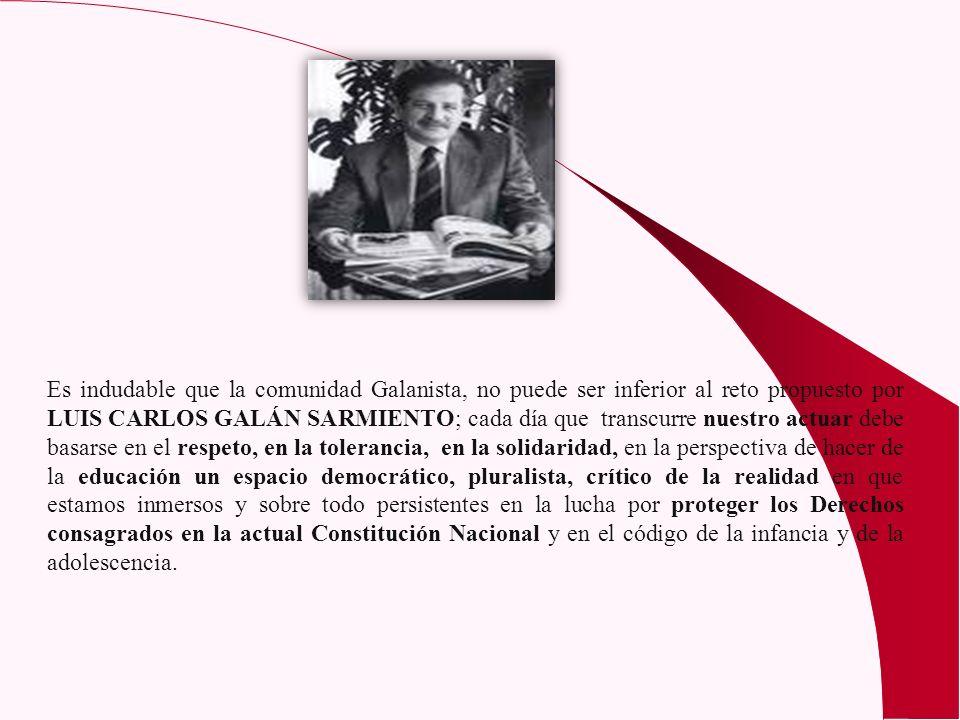 Es indudable que la comunidad Galanista, no puede ser inferior al reto propuesto por LUIS CARLOS GALÁN SARMIENTO; cada día que transcurre nuestro actu