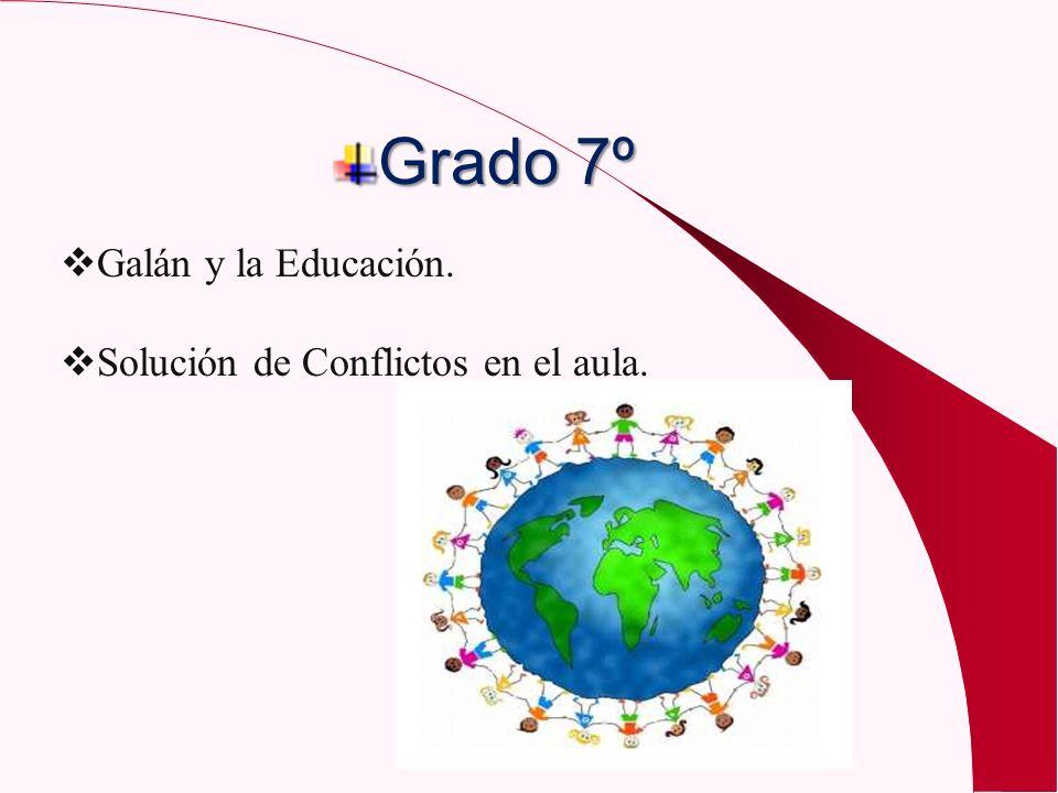 Galán y la Educación. Solución de Conflictos en el aula. Grado 7º
