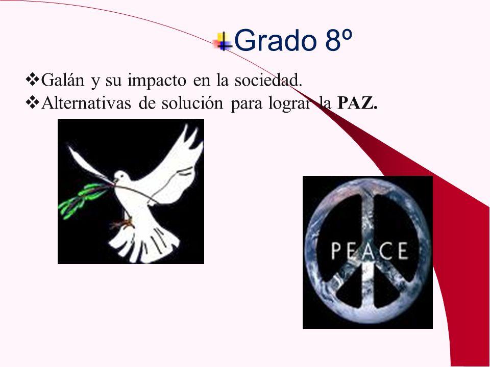 Grado 8º Galán y su impacto en la sociedad. Alternativas de solución para lograr la PAZ.