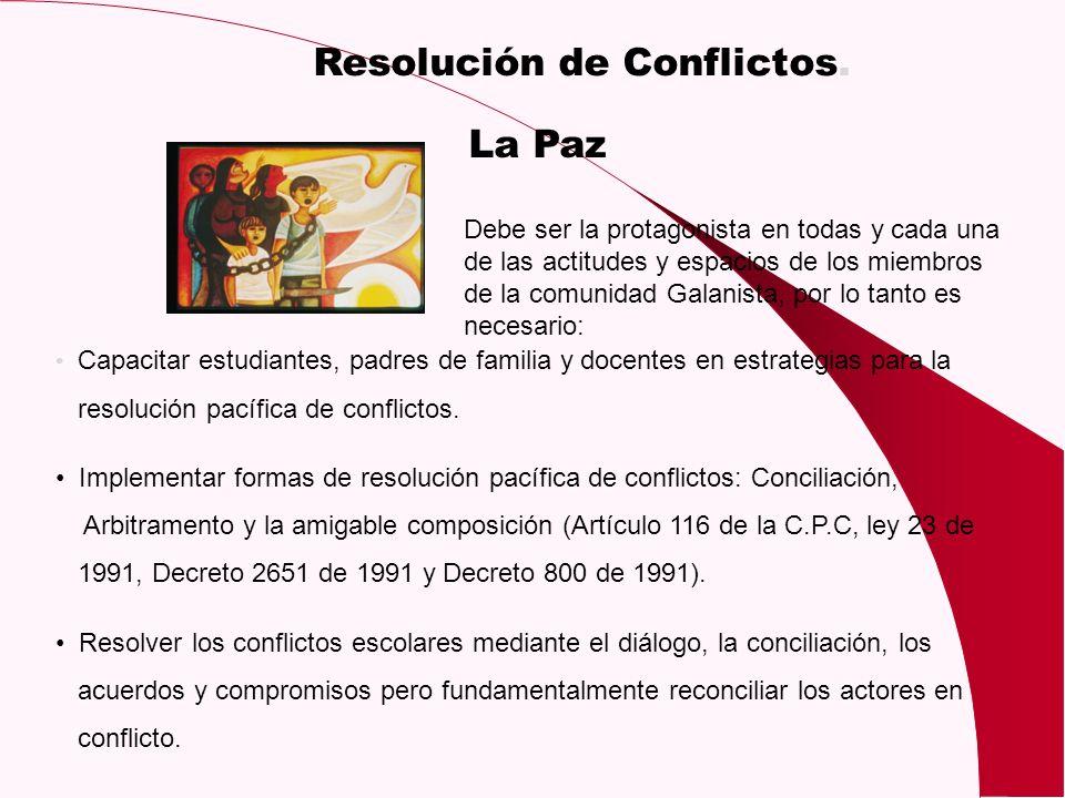 La Paz Debe ser la protagonista en todas y cada una de las actitudes y espacios de los miembros de la comunidad Galanista, por lo tanto es necesario: