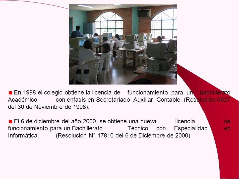 En 1998 el colegio obtiene la licencia de funcionamiento para un bachillerato Académico con énfasis en Secretariado Auxiliar Contable. (Resolución 062