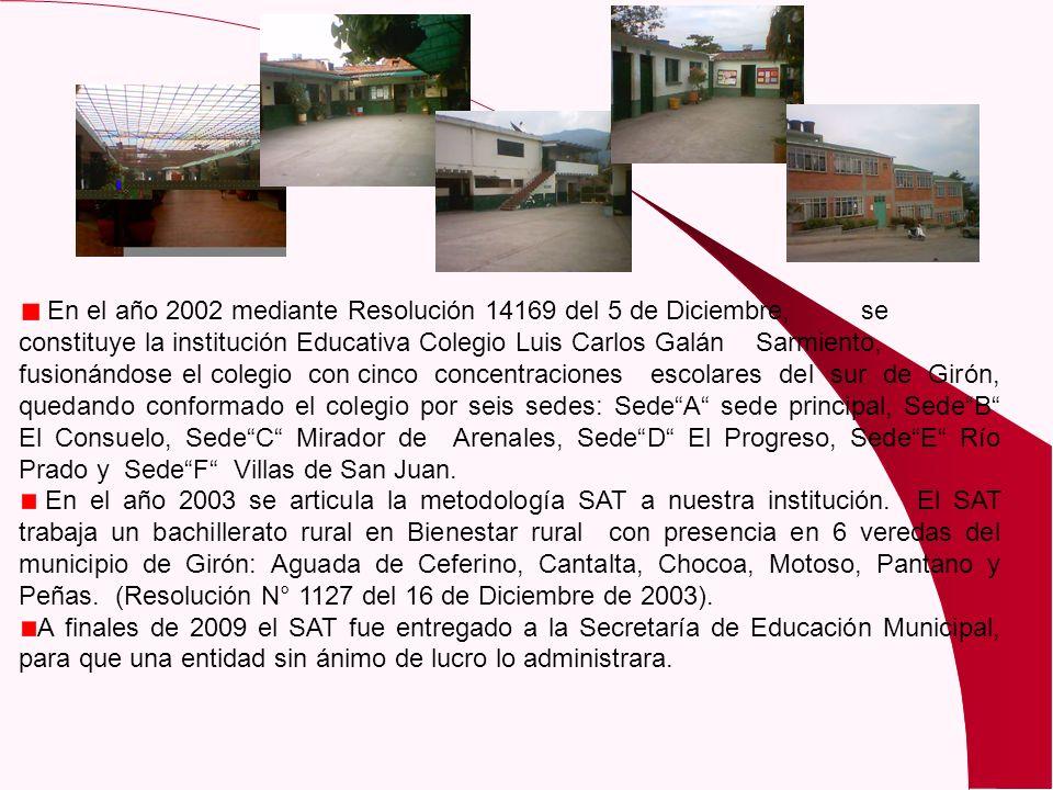 En el año 2002 mediante Resolución 14169 del 5 de Diciembre, se constituye la institución Educativa Colegio Luis Carlos Galán Sarmiento, fusionándose