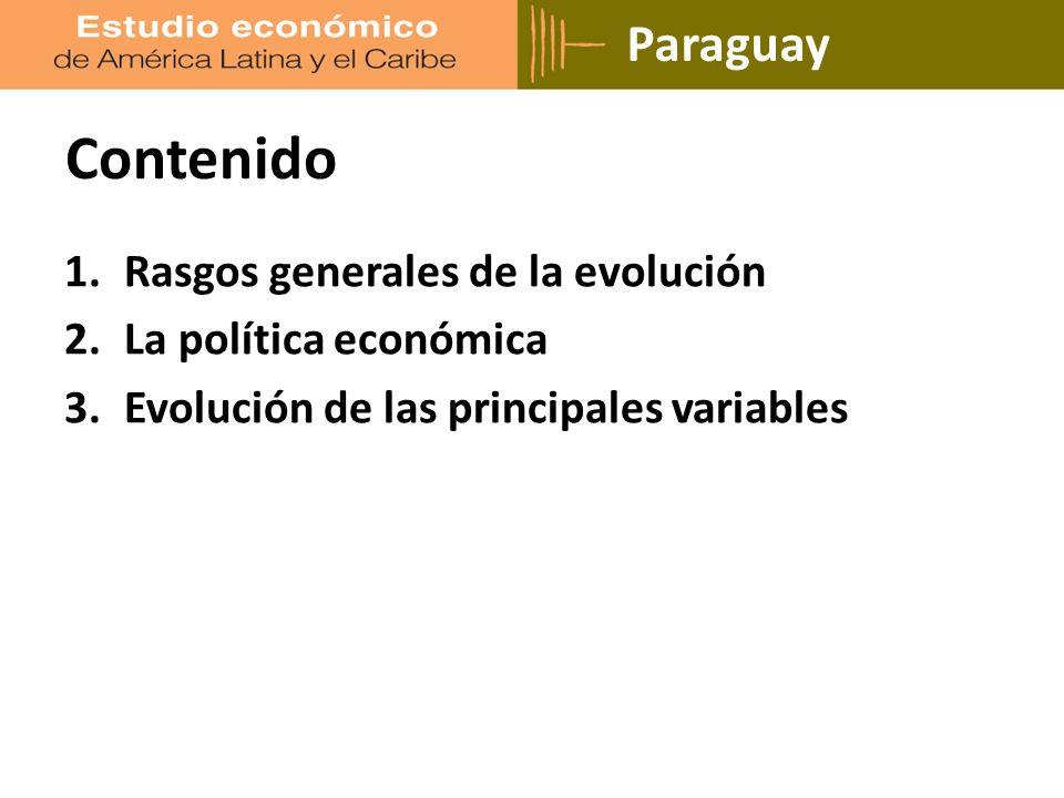 1.Rasgos generales de la evolución 2.La política económica 3.Evolución de las principales variables Paraguay Contenido