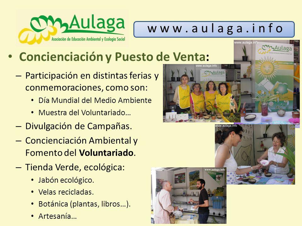 – Participación en distintas ferias y conmemoraciones, como son: Día Mundial del Medio Ambiente Muestra del Voluntariado… – Divulgación de Campañas. –