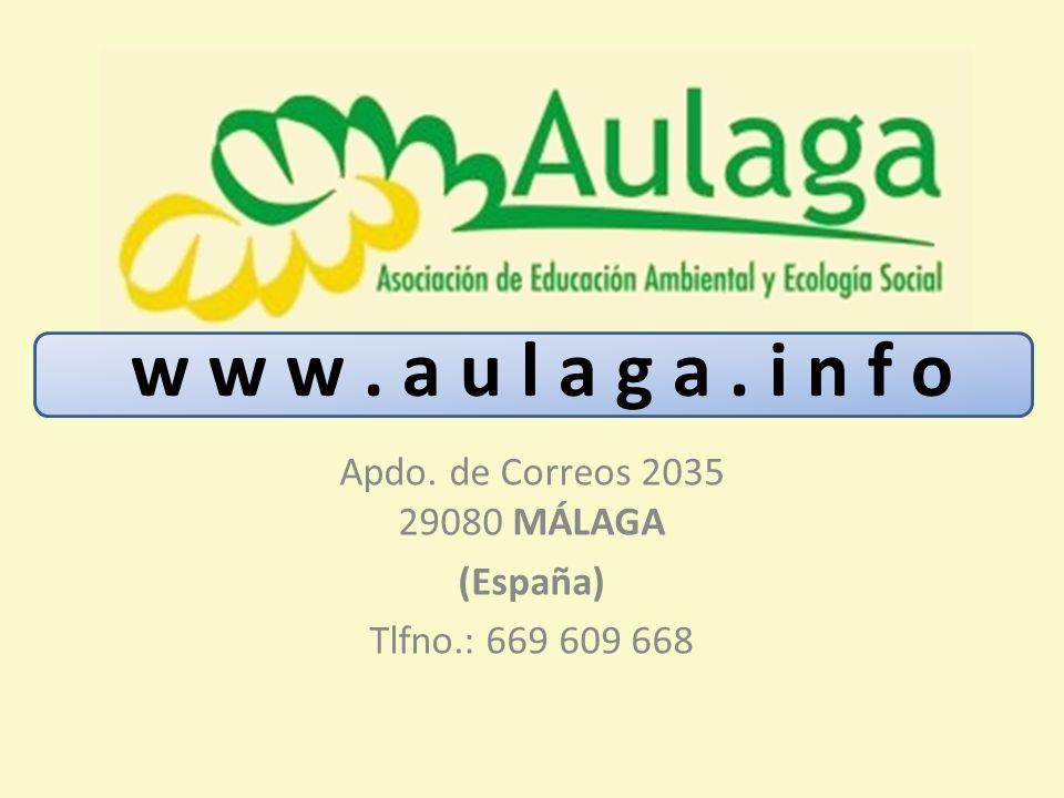 Apdo. de Correos 2035 29080 MÁLAGA (España) Tlfno.: 669 609 668 w w w. a u l a g a. i n f o