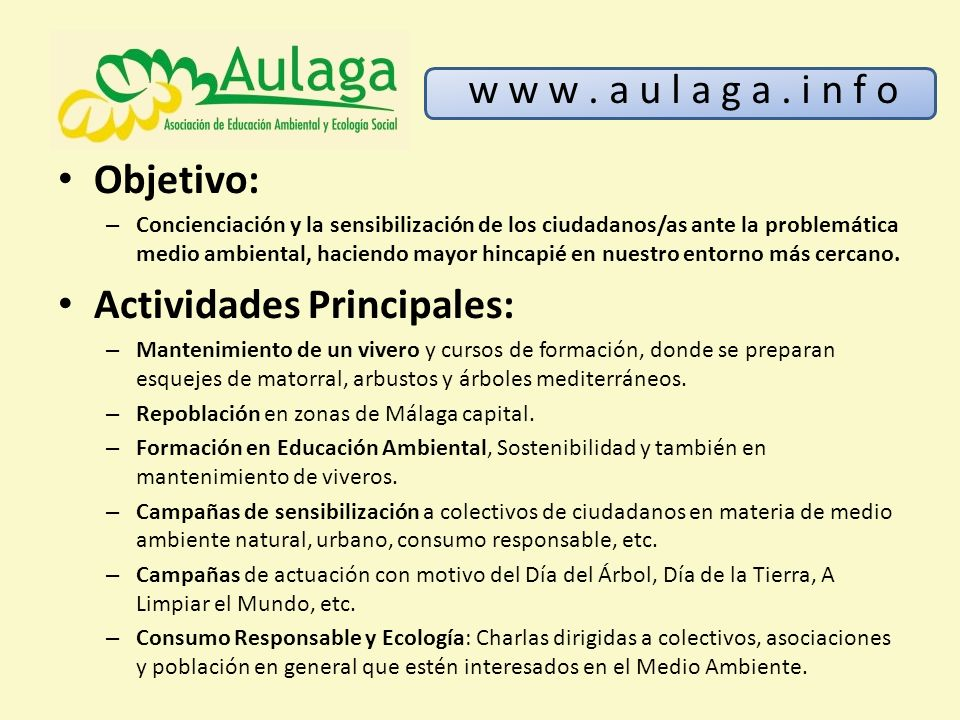 Objetivo: – Concienciación y la sensibilización de los ciudadanos/as ante la problemática medio ambiental, haciendo mayor hincapié en nuestro entorno