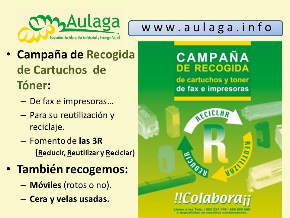 Campaña de Recogida de Cartuchos de Tóner: – De fax e impresoras… – Para su reutilización y reciclaje. – Fomento de las 3R ( Reducir, Reutilizar y Rec