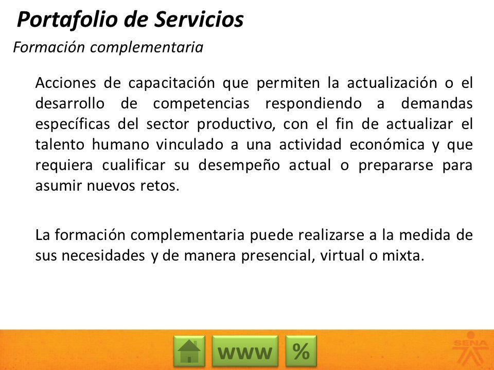 Otros servicios que promueven la competitividad y productividad colombiana: Formación Titulada Servicios tecnológicos Innovación Formación especializada Unidades de Investigación Aplicada Contrato de aprendizaje Certificación de Competencias Laborales Integración con la Educación Media Incubadoras de Empresas Fortalecimiento a PyMes Jóvenes Rurales Emprendedores Líderes del Desarrollo Poblaciones Vulnerables Ambientes empresariales Para conocer más acerca de estos servicios, ingrese a www.sena.edu.cowww.sena.edu.co Portafolio de Servicios