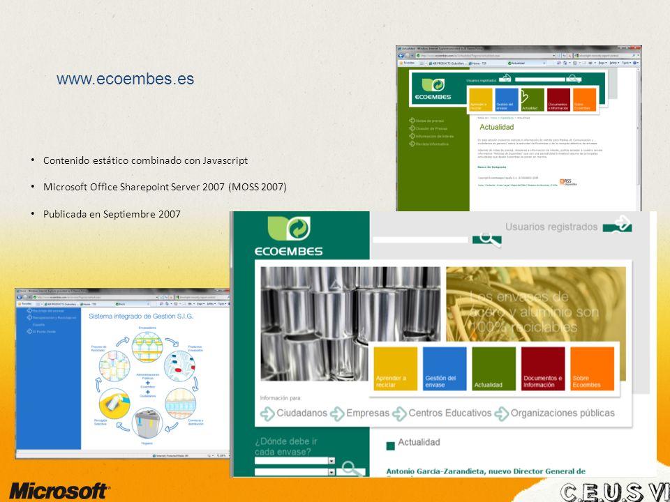 www.ecoembes.es Contenido estático combinado con Javascript Microsoft Office Sharepoint Server 2007 (MOSS 2007) Publicada en Septiembre 2007