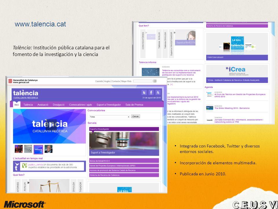 www.talencia.cat Integrada con Facebook, Twitter y diversos entornos sociales. Incorporación de elementos multimedia. Publicada en Junio 2010. Talènci