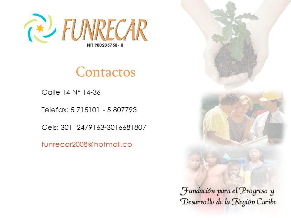 Contactos Calle 14 N° 14-36 Telefax: 5 715101 - 5 807793 Cels: 301 2479163-3016681807 funrecar2008@hotmail.co