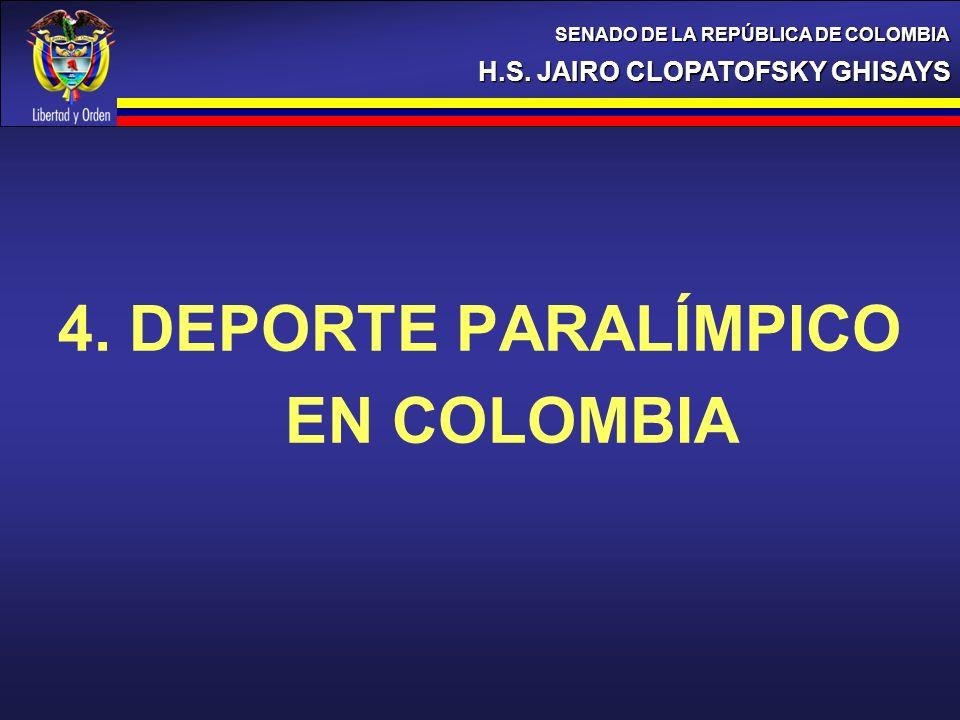 4. DEPORTE PARALÍMPICO EN COLOMBIA H.S. JAIRO CLOPATOFSKY GHISAYS SENADO DE LA REPÚBLICA DE COLOMBIA