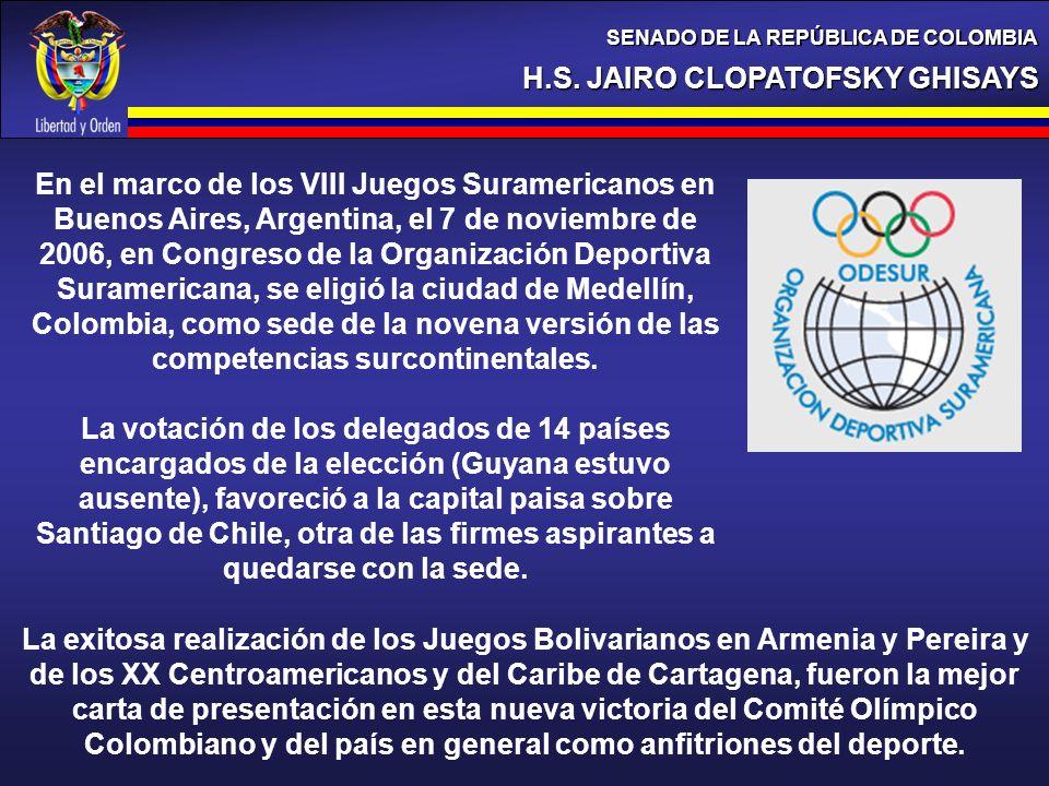 H.S. JAIRO CLOPATOFSKY GHISAYS SENADO DE LA REPÚBLICA DE COLOMBIA En el marco de los VIII Juegos Suramericanos en Buenos Aires, Argentina, el 7 de nov