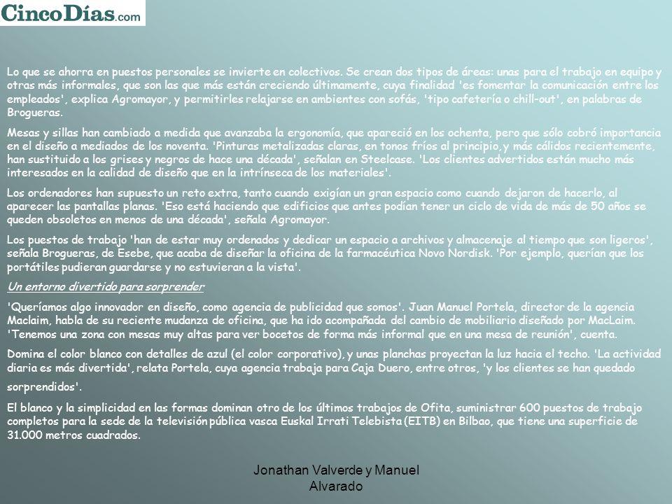 Jonathan Valverde y Manuel Alvarado Lo que se ahorra en puestos personales se invierte en colectivos.